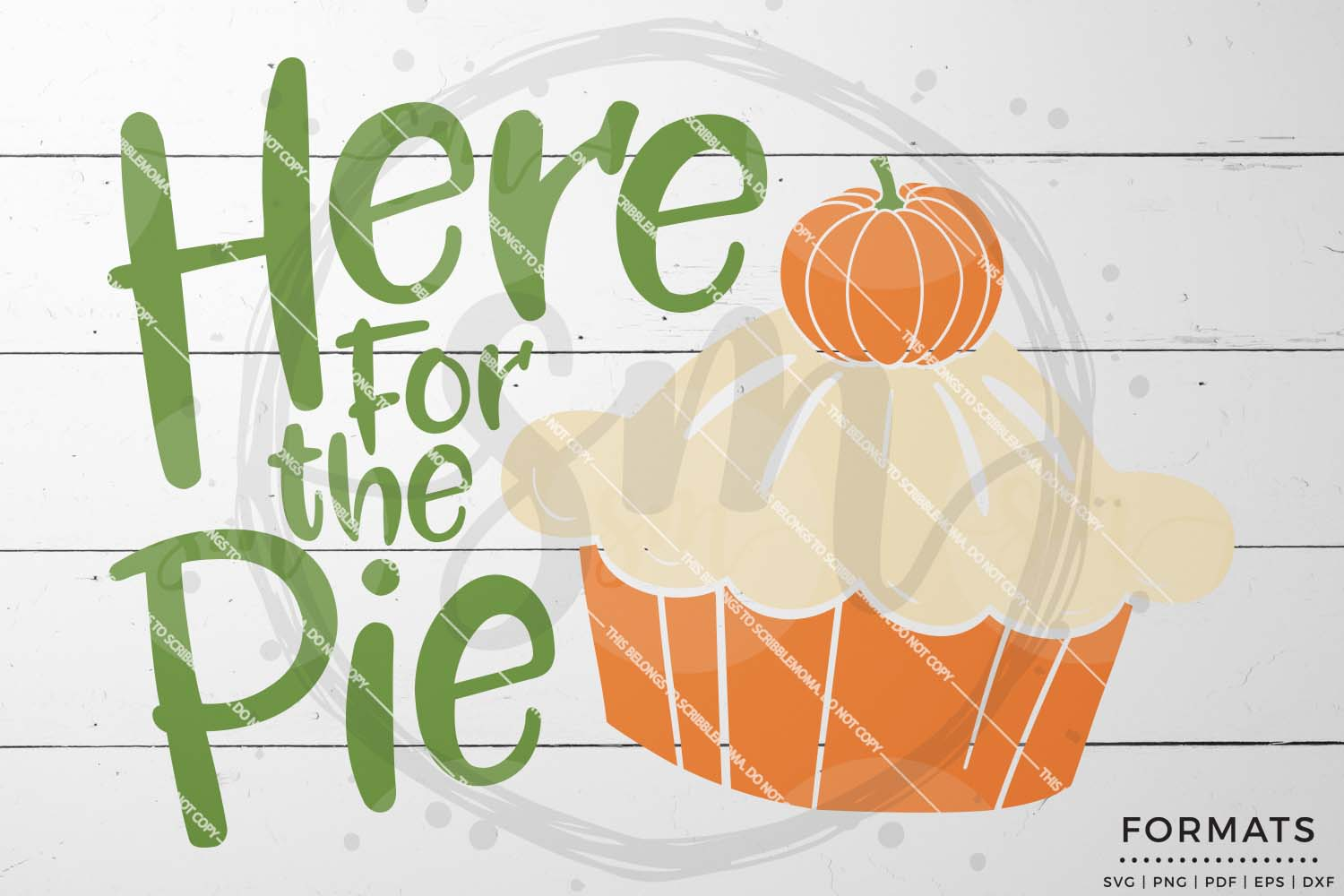 Here for the Pie SVG - Thanksgiving svg example image 1