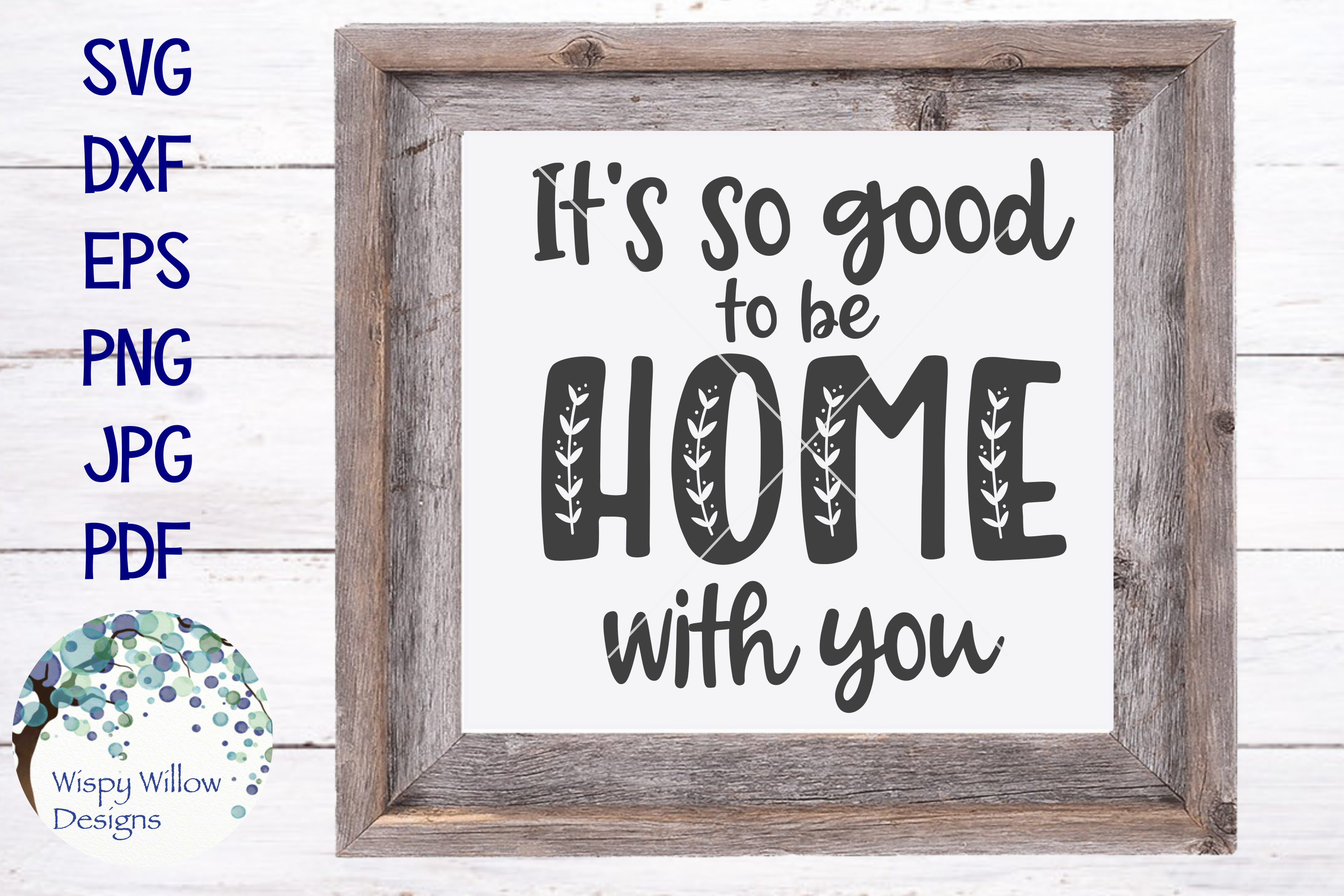 It's So Good To Be Home With You SVG Cut File example image 1