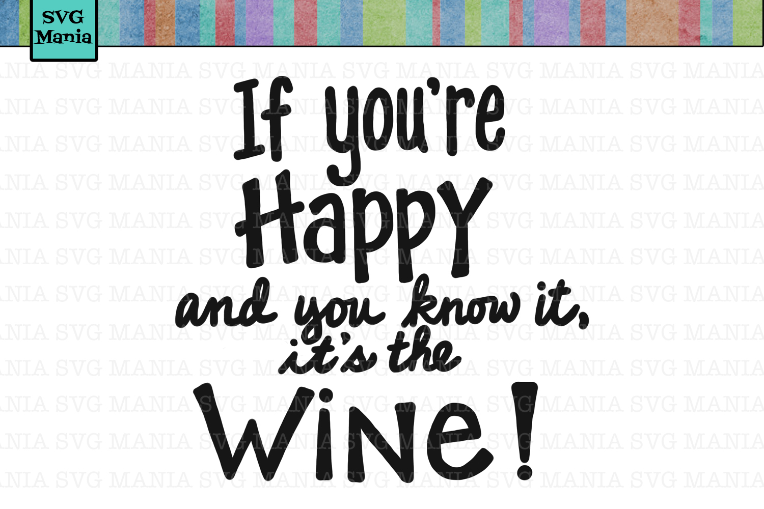 SVG If You're Happy and You Know it It's the Wine, Wine SVG example image 1