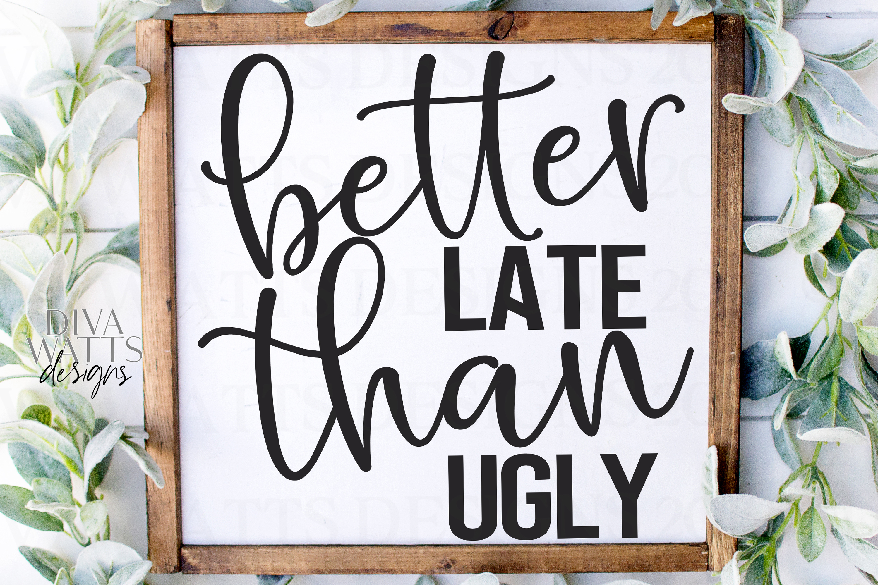 Better Late Than Ugly - Humor Funny Shirt Sign SVG example image 2