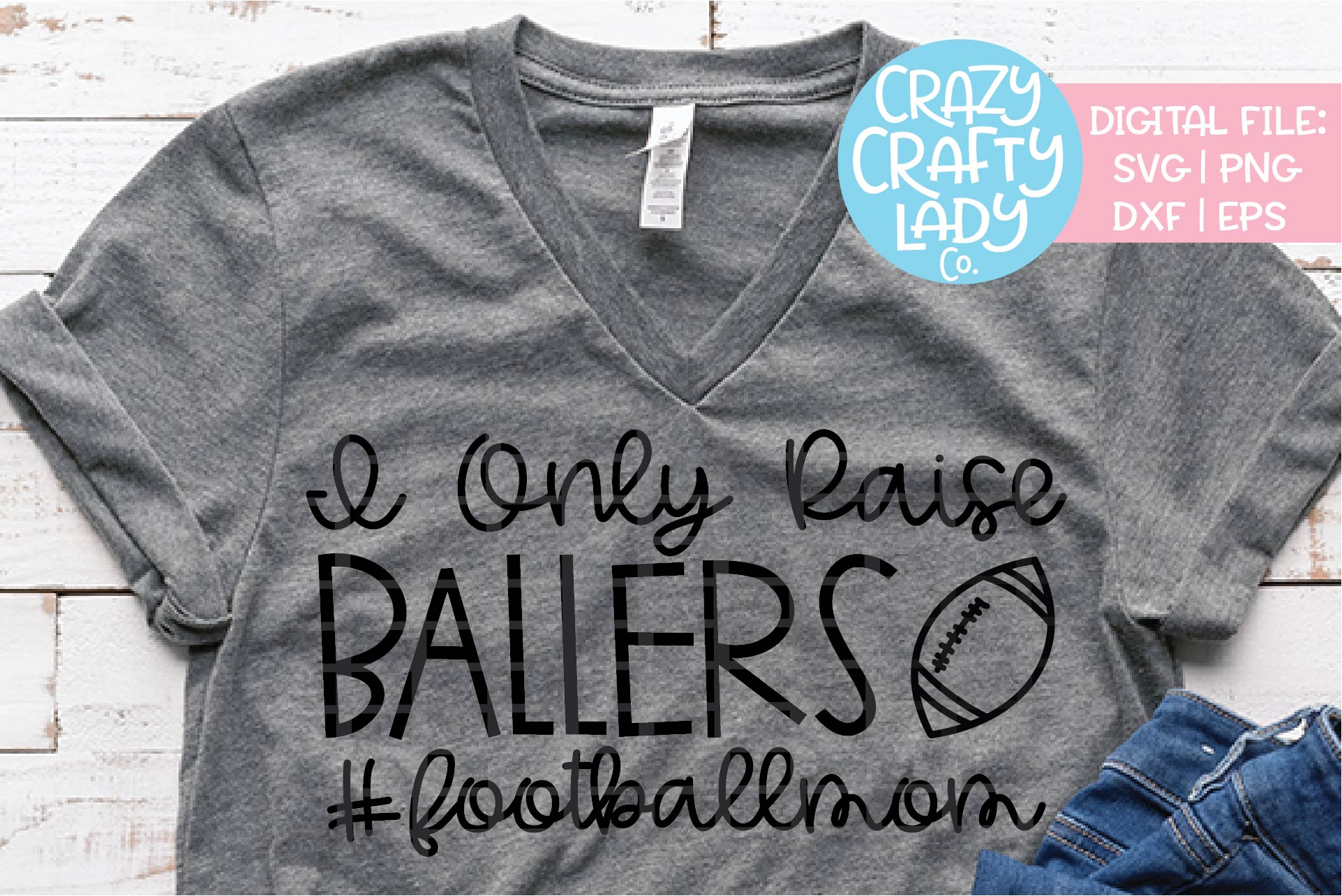 I Only Raise Ballers Football SVG DXF EPS PNG Cut File example image 1