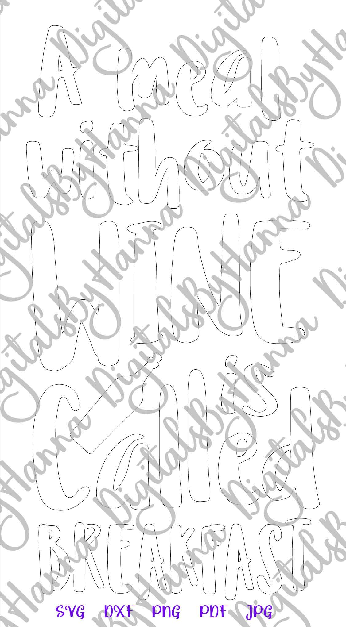 A Meal Without Wine is Called Breakfast Print & Cut PNG SVG example image 7
