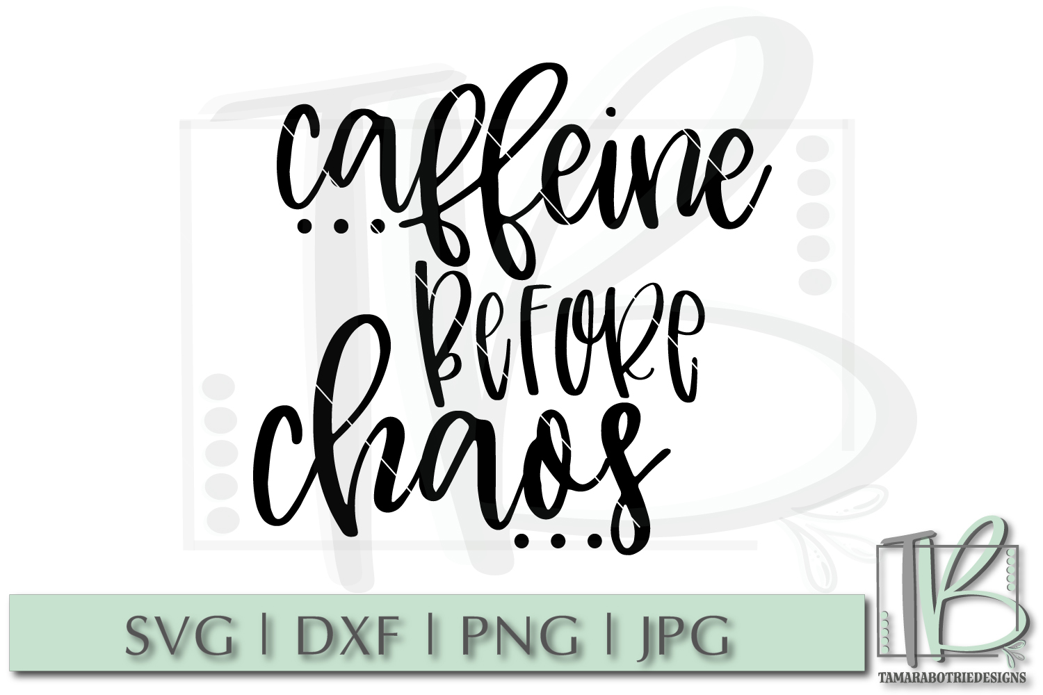 Caffeine Before Chaos SVG example image 2