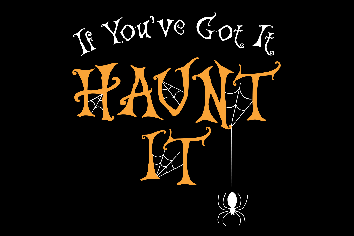 Halloween SVG, If You've Got It Haunt It, SVG Cut file example image 4