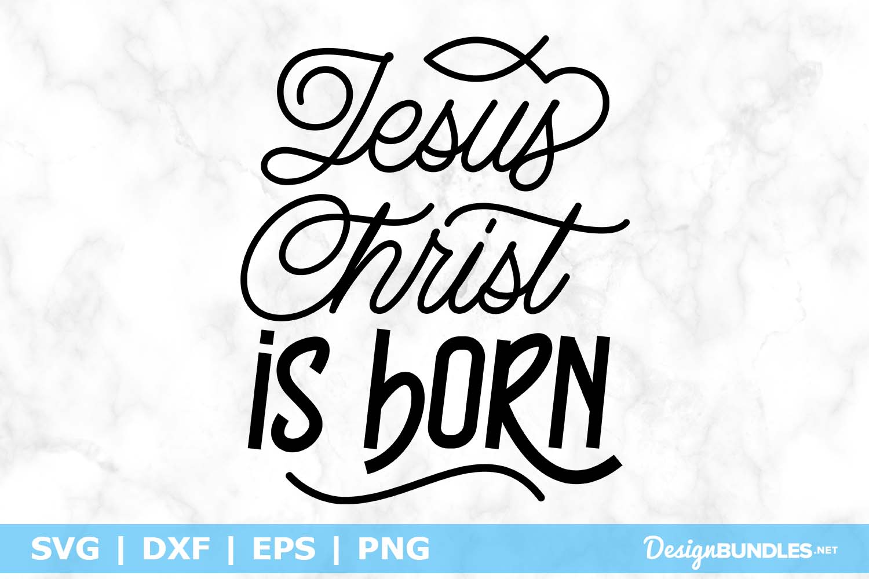 Jesus Christ Is Born SVG File example image 1