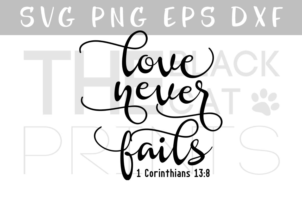Love never fails SVG PNG EPS, DXF Bible verse SVG 1 Corinthians 13:8 example image 1