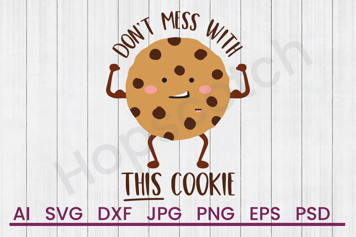 Cookie SVG, Don't Mess Cookie SVG, DXF File, Cuttatable File example image 1