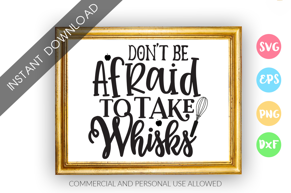 Dont be afraid to take whisks SVG Design example image 1