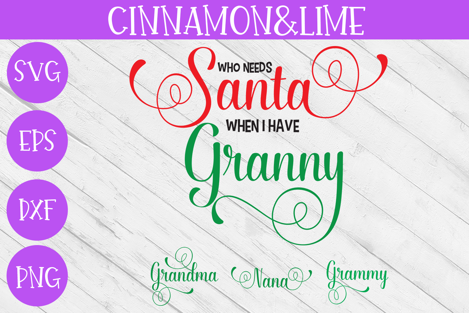 Christmas Svg - Who Needs Santa When I have Granny example image 1