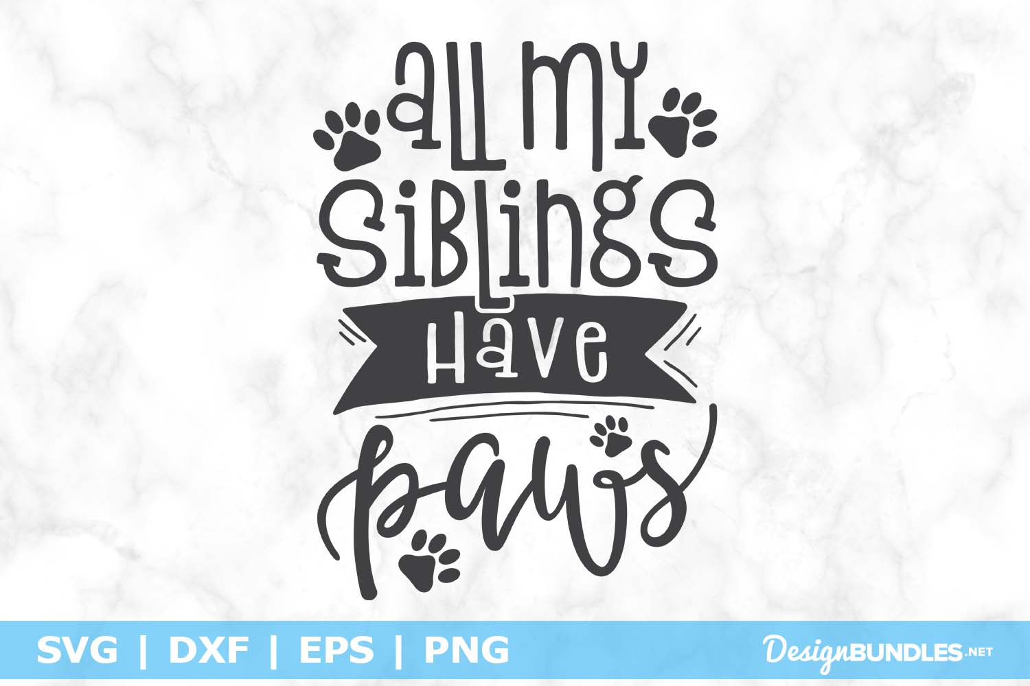 All My Siblings Have Paws SVG File example image 1