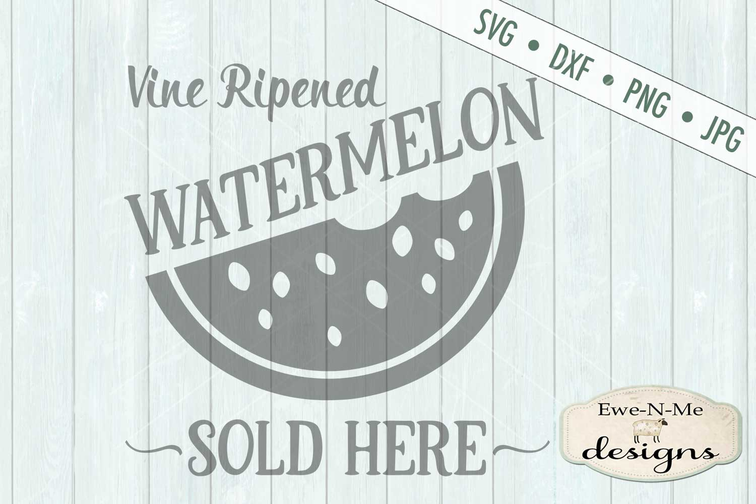 Vine Ripened Watermelon Sold Here SVG DXF Files example image 2