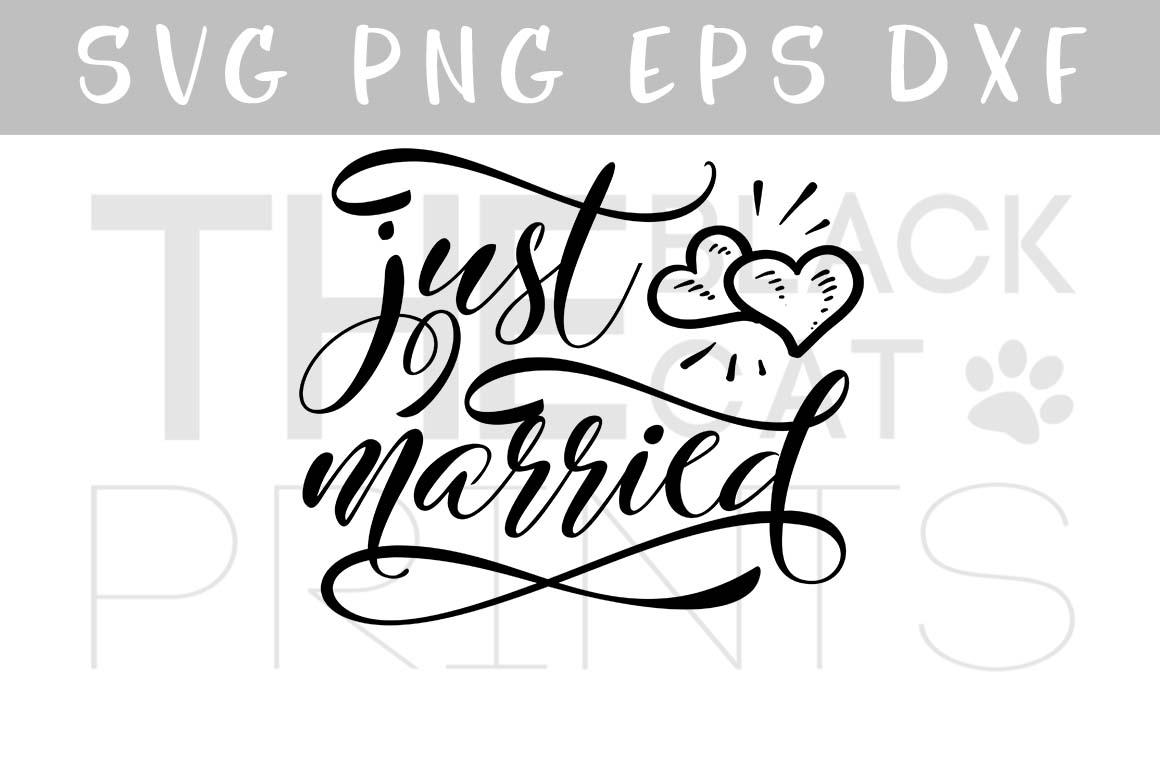 Just married SVG PNG EPS DXF, Wedding svg design example image 1