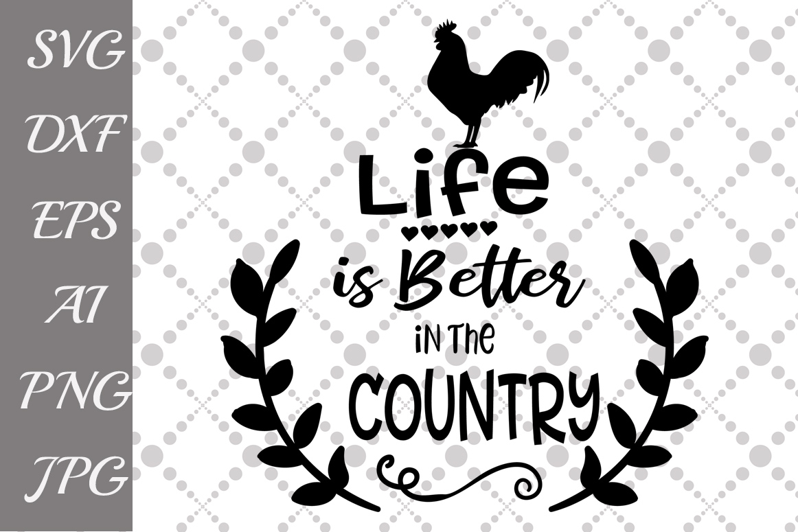 Life Is Better In The Country Svg example image 1
