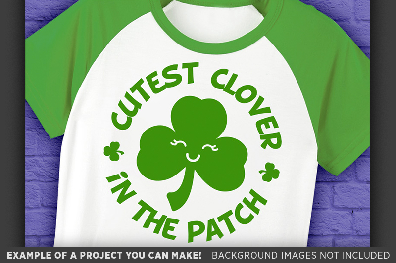 Cutest Clover in the Patch SVG - St. Patricks Shirt - 1078 example image 3