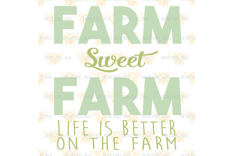 Farm Sweet Farm Life is Better on The Farm svg example image 2