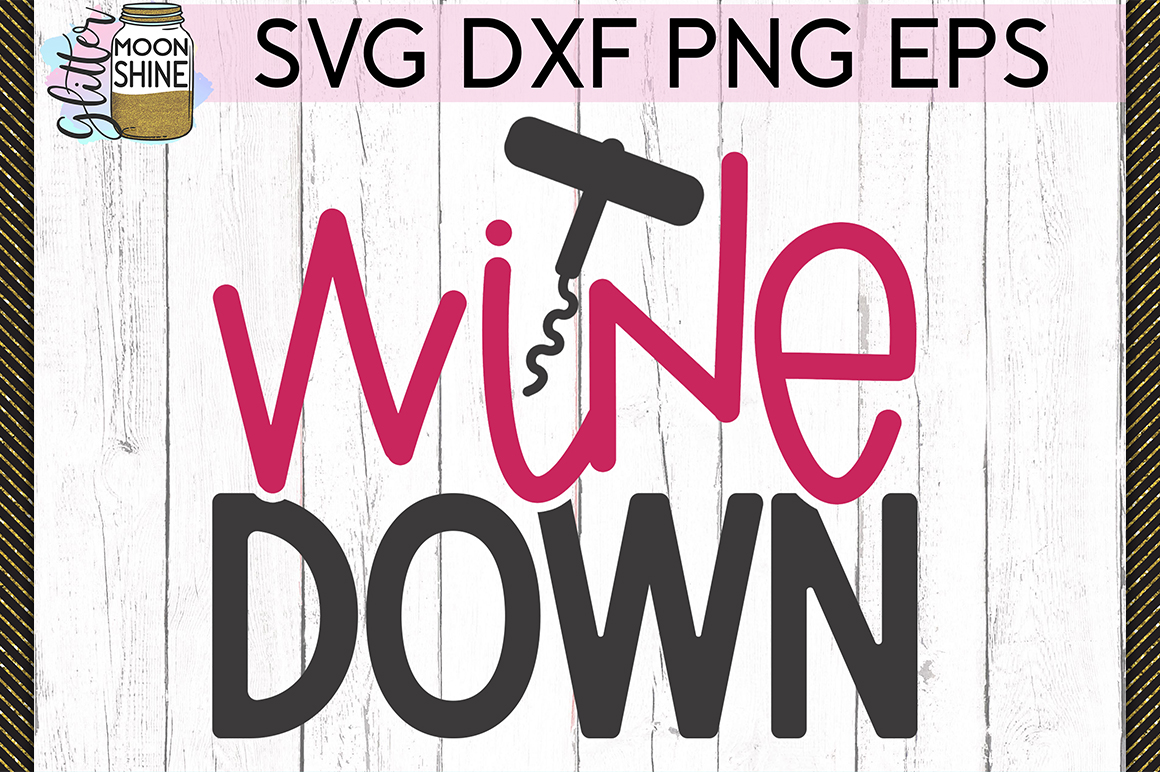 Wine Down SVG DXF PNG EPS Cutting Files example image 1