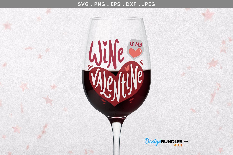 Wine is my Valentine SVG example image 1