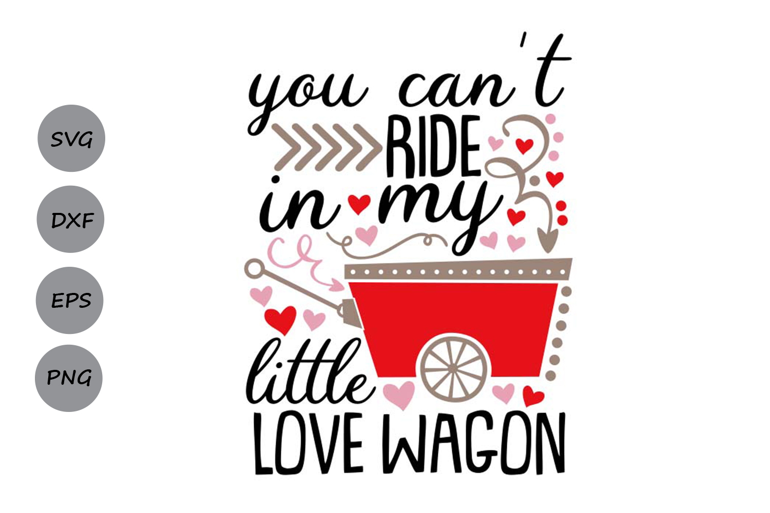 you can't ride in my little love wagon svg, valentines day. example image 1