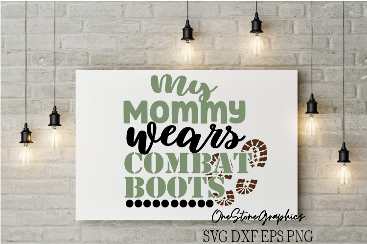 My Mommy wears combat boots svg,military svg example image 1