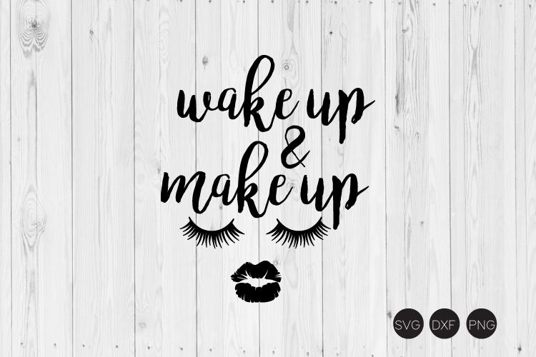 Wake Up And Make Up SVG example image 1