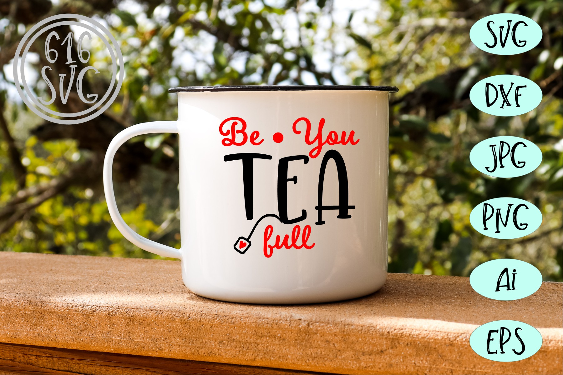 Be You Tea Full SVG, DXF, Ai, PNG example image 1