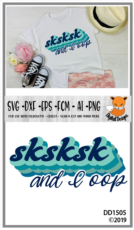VSCO Girl SKSKSK And I Oop SVG example image 2