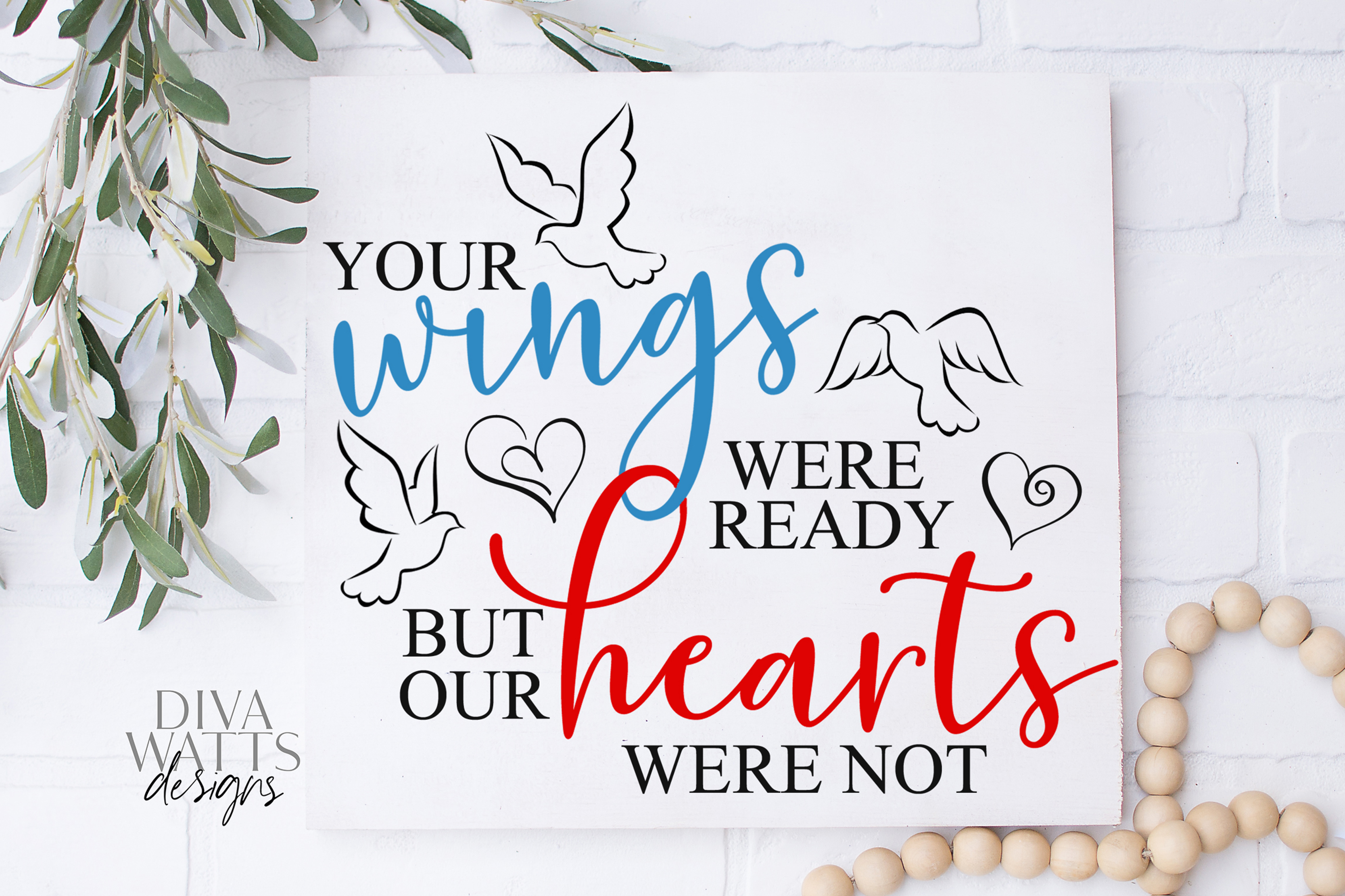 Your Wings Were Ready But Our Hearts Were Not - Grief SVG example image 2