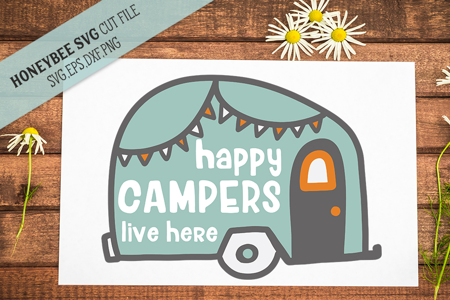 Happy Campers Live Here SVG Cut file example image 1