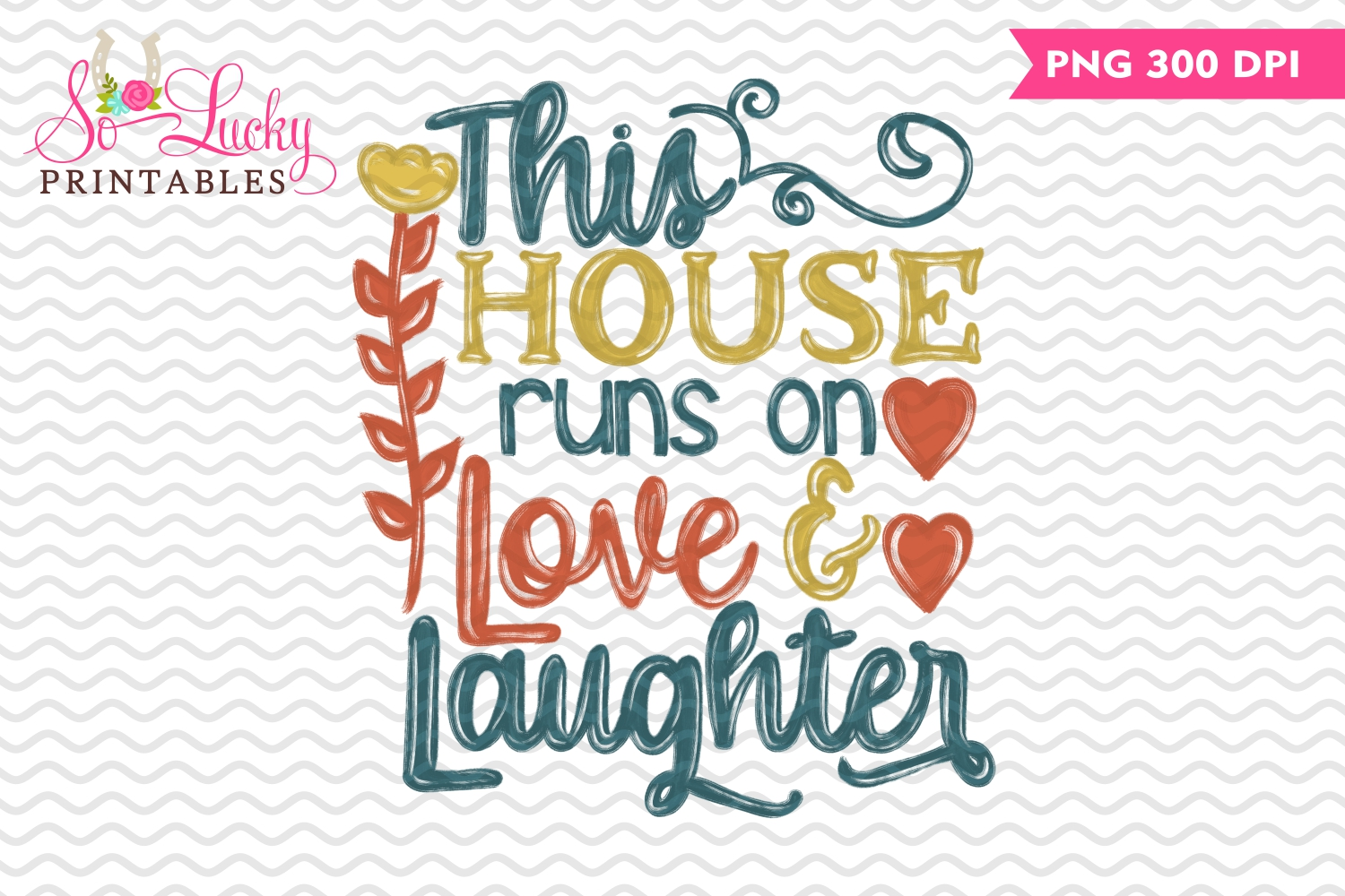 This house runs on love and laughter sublimation design example image 1