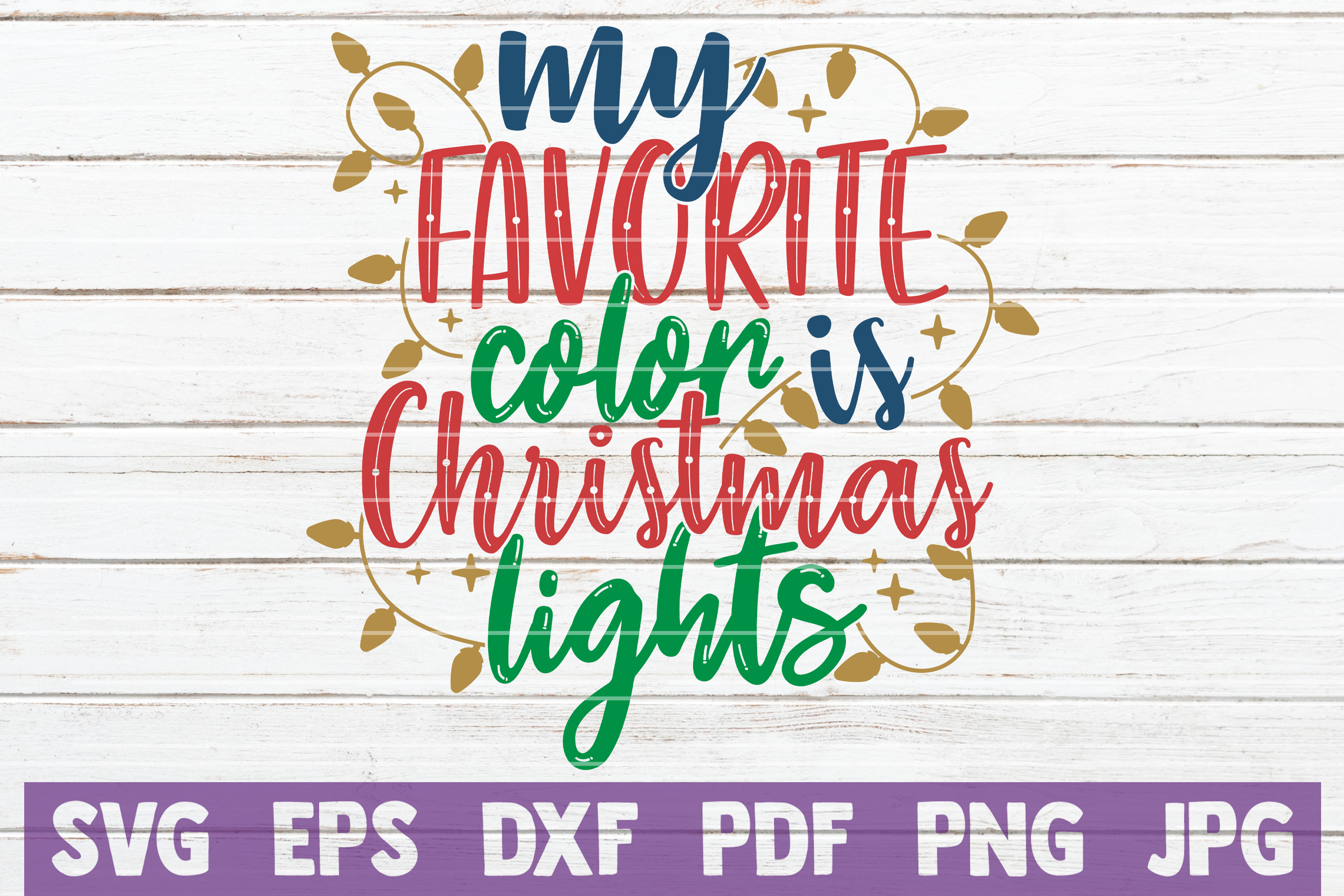 My Favorite Color Is Christmas Lights SVG Cut File example image 1