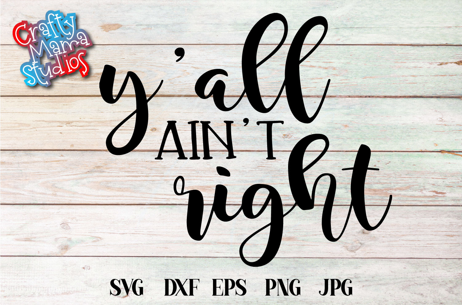 Y'all Ain't Right SVG, Southern Raised, Southern Quote example image 1