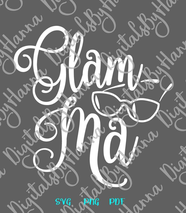 Glam Ma Glamorous Grandma Sign Print & Cut PNG SVG Glamma example image 3