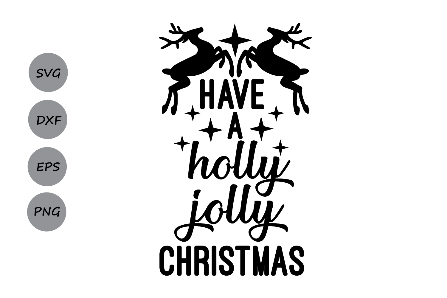 Download Have A Holly Jolly Christmas SVG, Christmas SVG, Antler ...