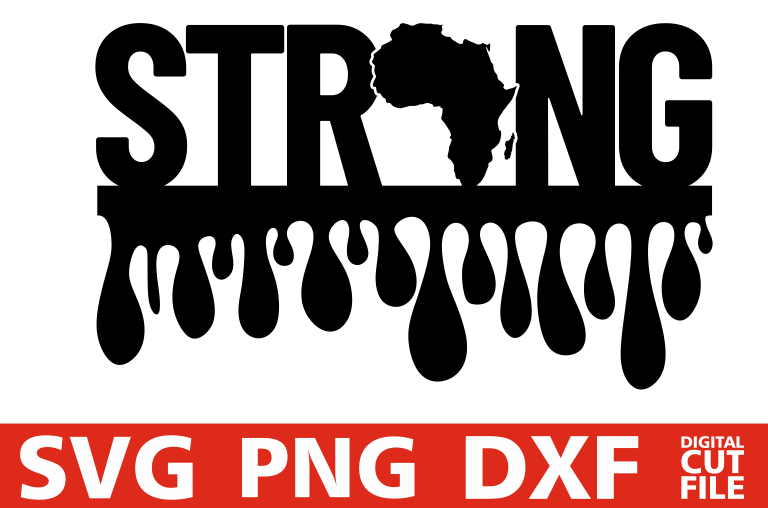 Strong svg, Black woman svg, Dripping Words, Africa maps example image 1