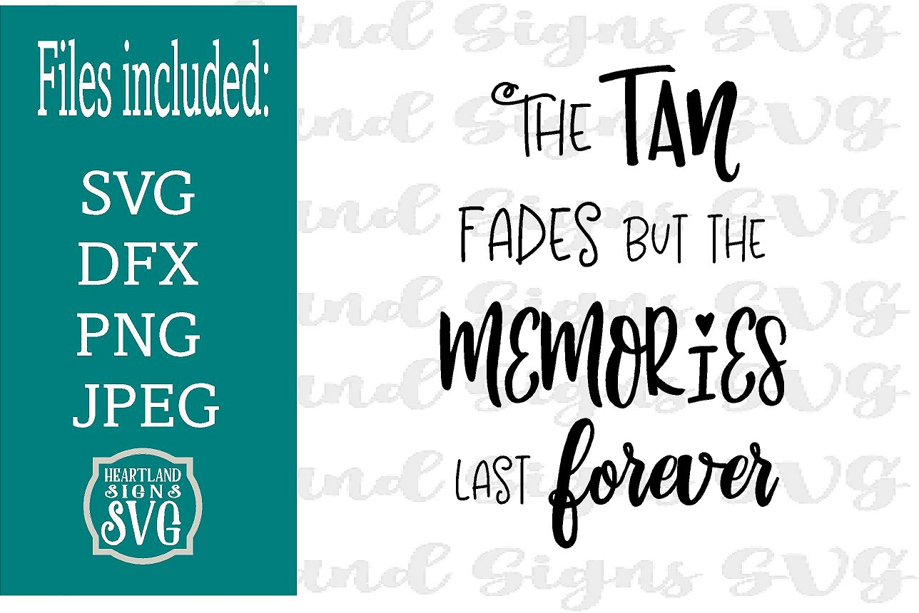 Tan Fades Memories Last Forever SVG for Summer Vacation example image 1