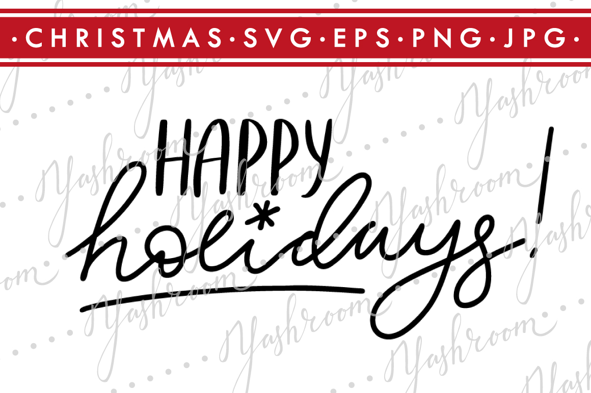 Happy Holidays-Christmas Quote SVG Cut File Silhouette example image 1