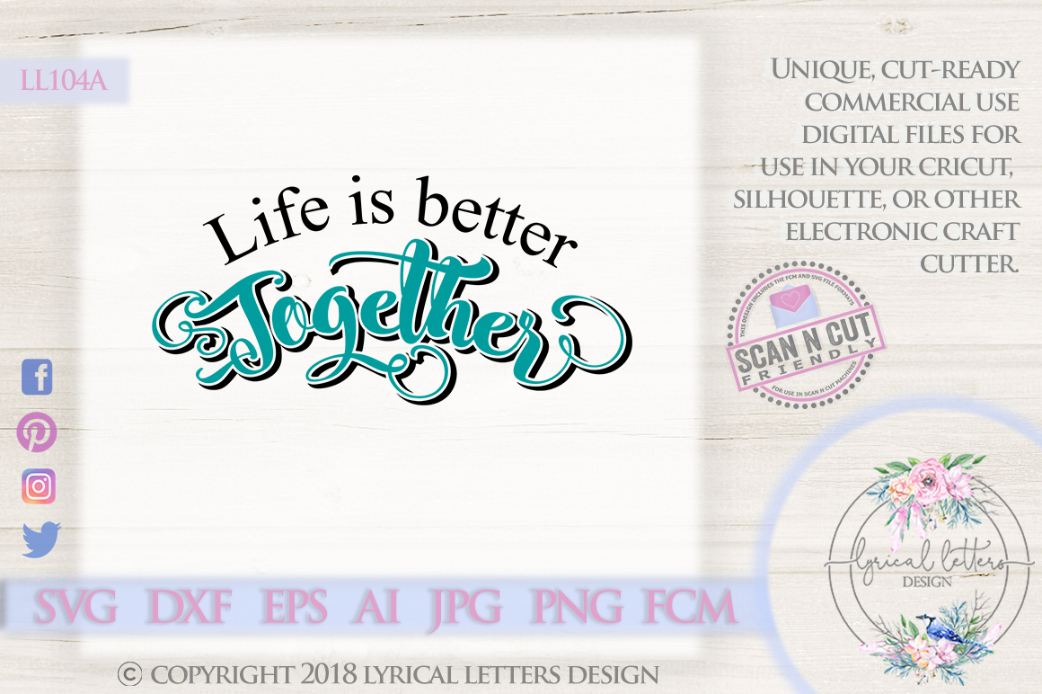 Life Is Better Together Wedding Love SVG Cut File LL104A example image 1