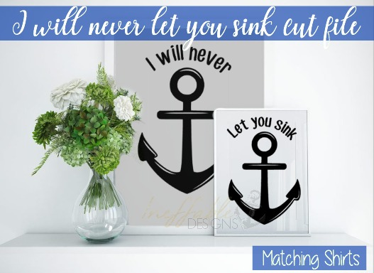 I will never let you sink. Matching shirt cut file/ SVG/ twin shirts/ bff shirts example image 1