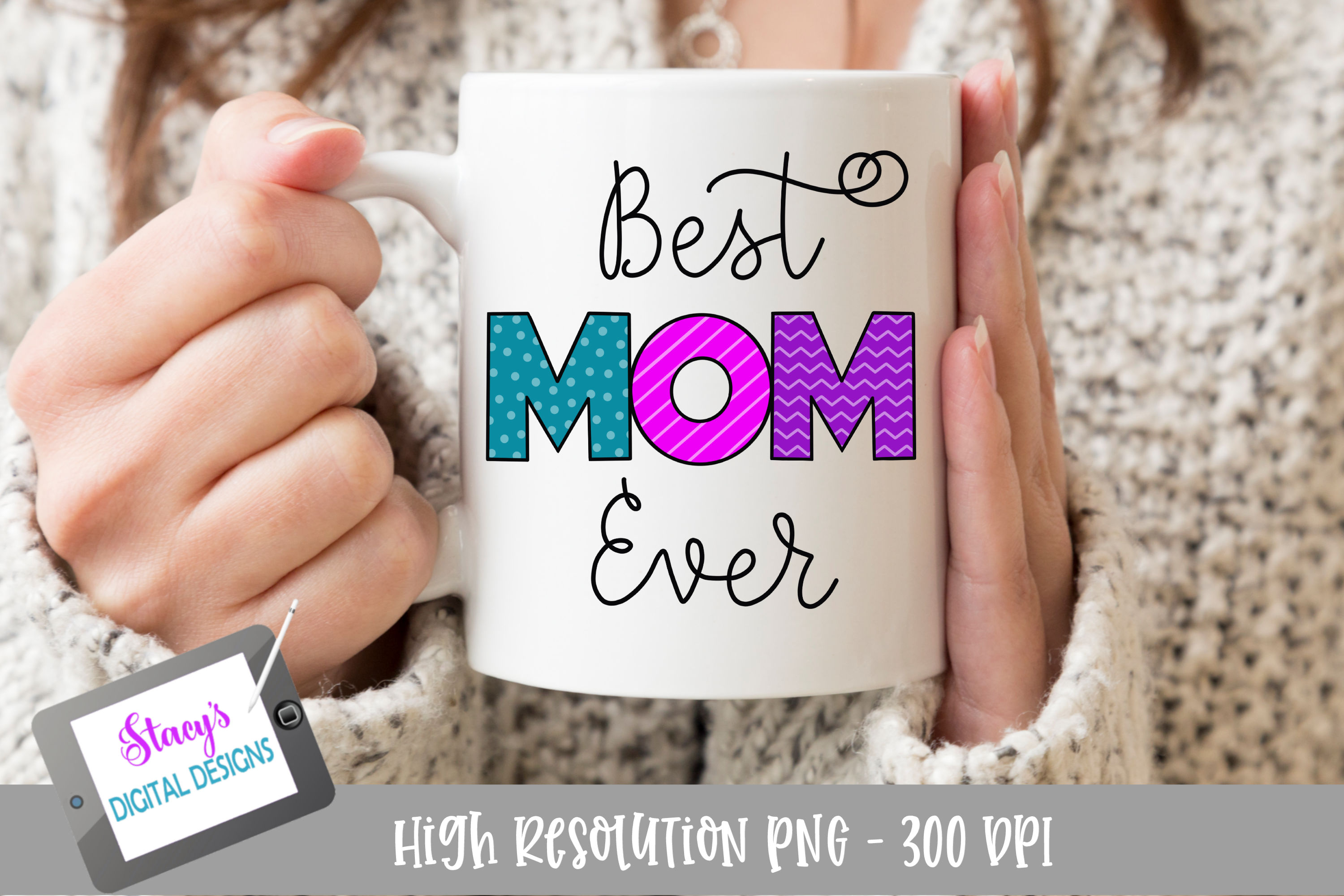 Best Mom Ever PNG - Sublimation Design example image 1