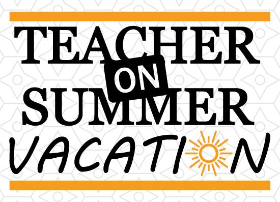 Teacher On Summer Vacation Tee Shirt Design SVG DXF EPS Vector Files For