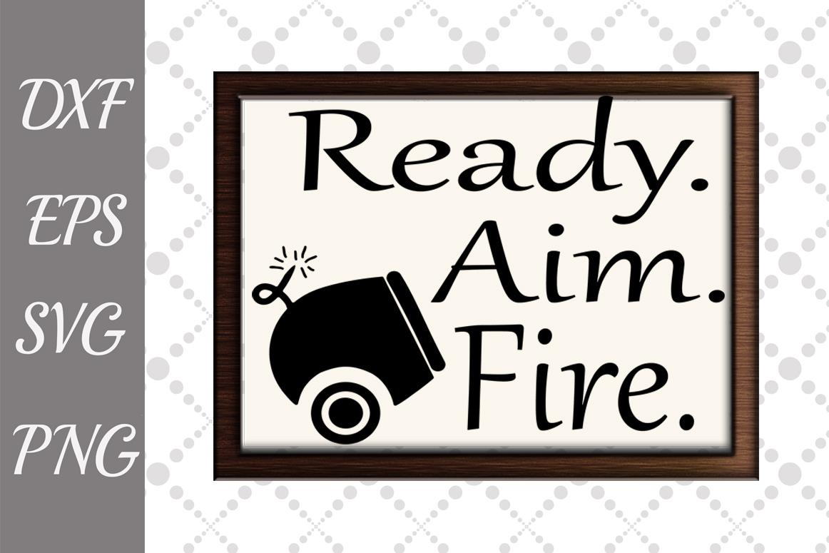 Ready aim fire Sign Svg, BATHROOM SIGN SVG, Bathroom Humor S example image 1
