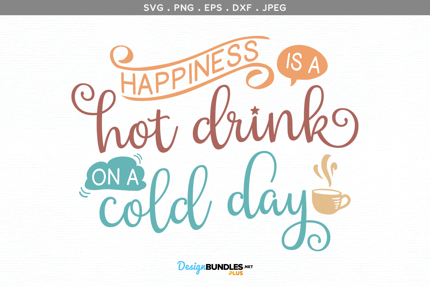 Happiness is a Hot Drink on a Cold Day - svg, printable example image 2