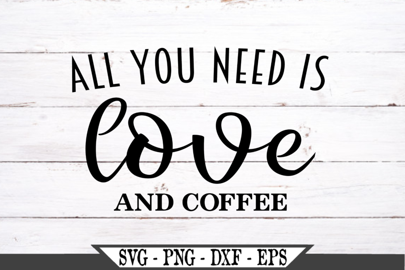 All You Need Is Love And Coffee SVG example image 2
