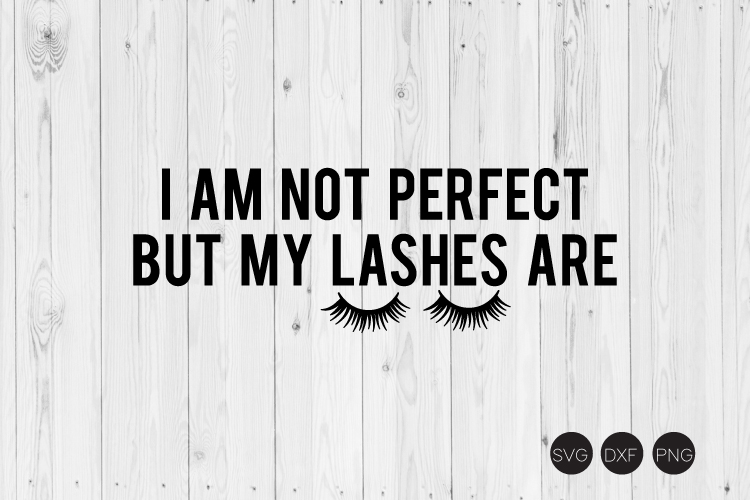 I'm Not Perfect But My Lashes Are SVG example image 1