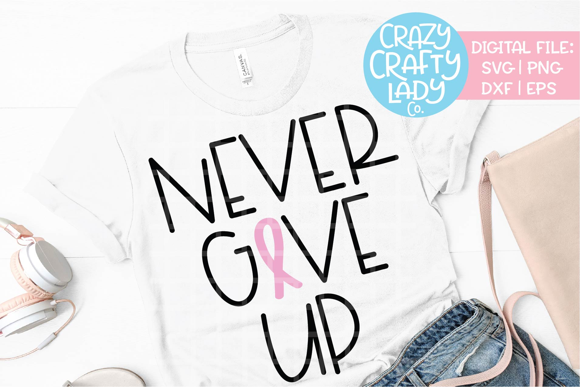 Never Give Up Breast Cancer SVG DXF EPS PNG Cut File example image 1