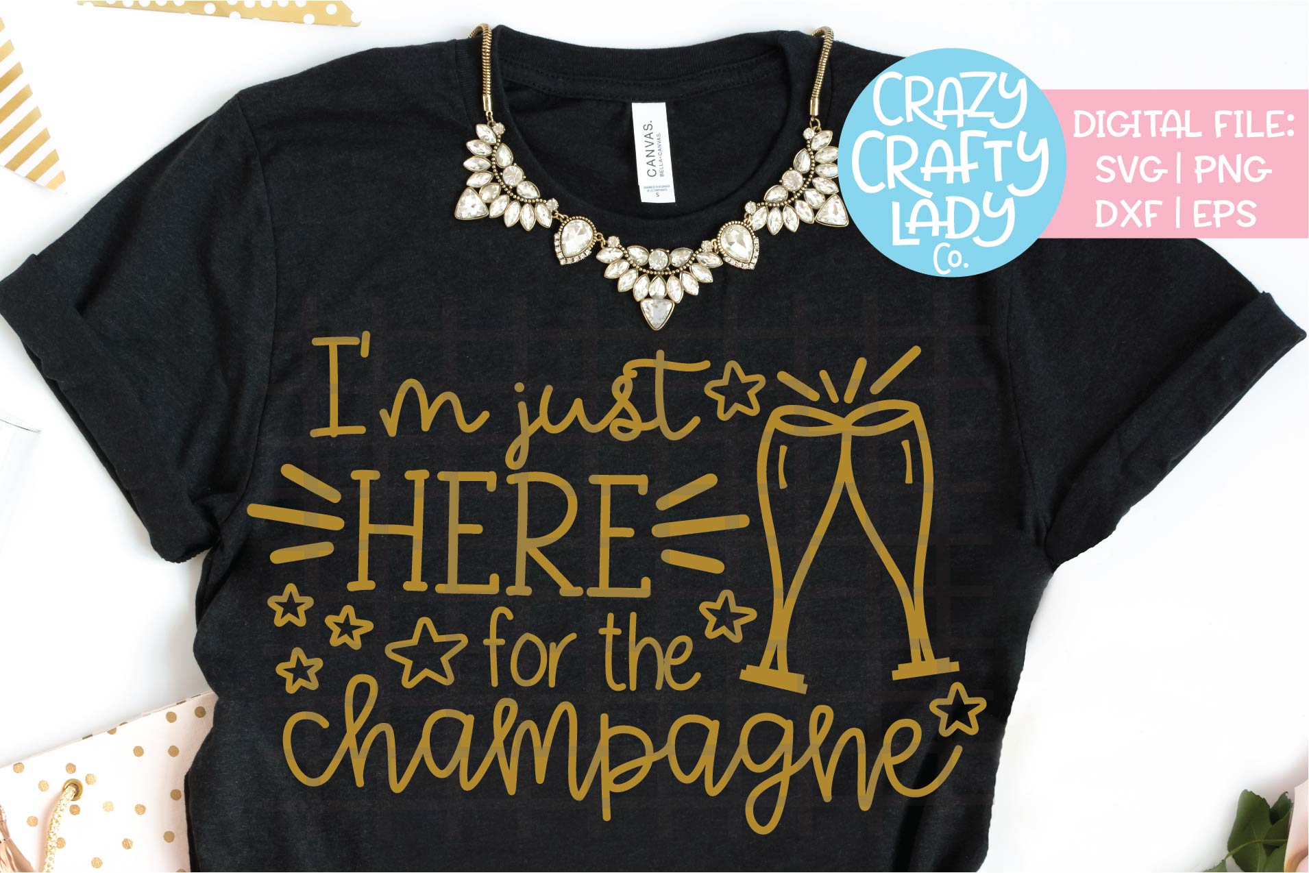 I'm Just Here for the Champagne SVG DXF EPS PNG Cut File example image 1