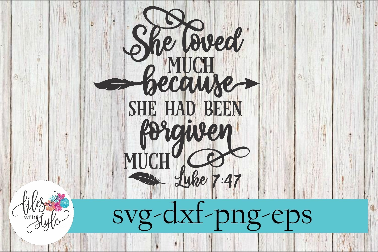 She Loved Much She Was Forgiven Much SVG Cutting Files example image 1