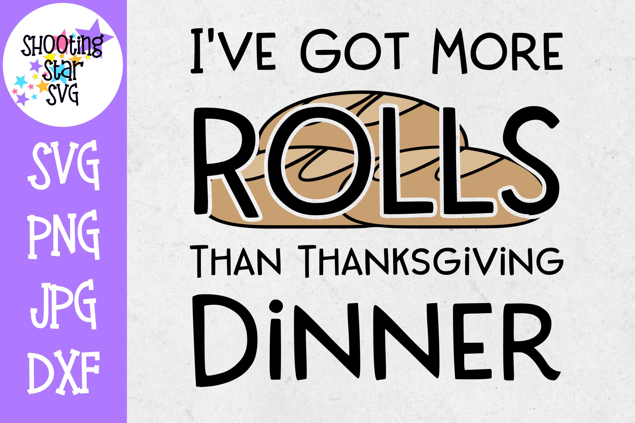 More Rolls Than Thanksgiving Dinner SVG - Thanksgiving SVG example image 1
