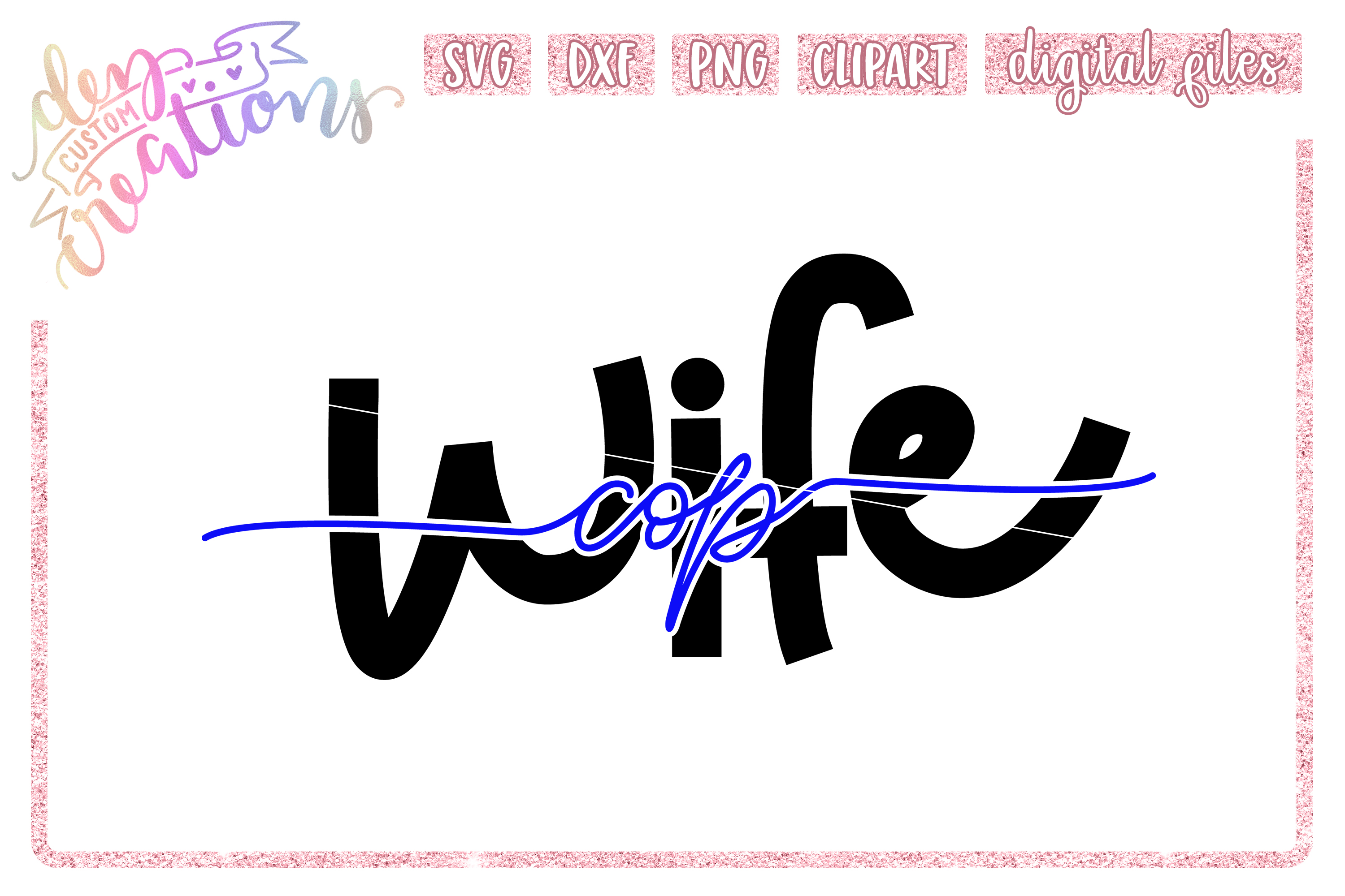 Cop Wife -2- Thin Blue Line SVG example image 1
