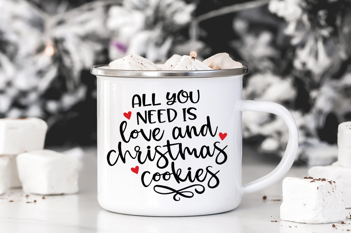Christmas Quotes SVG - All You need Is Love and Cookies example image 4